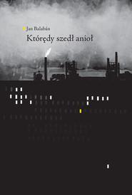 okładka Którędy szedł anioł, Ebook | Jan Balabán