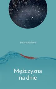okładka Mężczyzna na dnie, Ebook | Iva Prochazkova