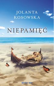 okładka Niepamięć, Ebook | Jolanta Kosowska