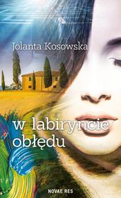 okładka W labiryncie obłędu, Ebook | Jolanta Kosowska