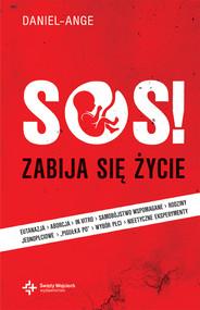 okładka SOS! Zabija się życie... ale ŻYCIE zwycięży!, Ebook | Daniel- Ange