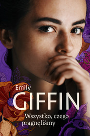 okładka Wszystko, czego pragnęliśmy, Ebook | Emily Giffin