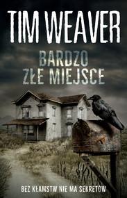 okładka BARDZO ZŁE MIEJSCE, Ebook | Tim Weaver