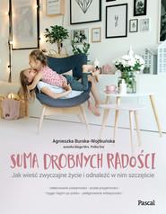 okładka Suma drobnych radości, Ebook | Agnieszka Burska-Wojtkuńska