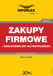 okładka Zakupy firmowe – rozliczenie VAT na przykładach, Ebook   Marcin Jasiński