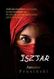 okładka Isztar, Ebook | Jarosław Prusiński
