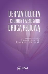 okładka Dermatologia i choroby przenoszone drogą płciową, Ebook | Sławomir  Majewski, Roman J. Nowicki