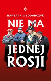 okładka NIe ma jednej Rosji, Ebook   Barbara Włodarczyk