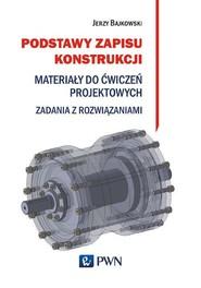 okładka Podstawy zapisu konstrukcji, Ebook | Jerzy Bajkowski, Jacek Mateusz Bajkowski