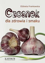 okładka Czosnek, Ebook | Elżbieta Frankowska