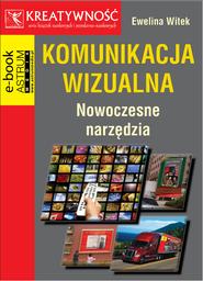 okładka Komunikacja wizualna Nowoczesne narzędzia, Ebook | Ewelina Witek