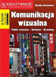 okładka Komunikacja wizualna Public relations Reklama Branding, Ebook   Monika Bronowicz