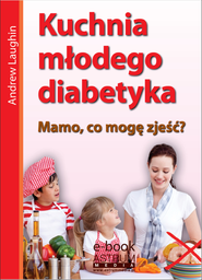 okładka Kuchnia młodego diabetyka, Ebook   Andrew  Laughin