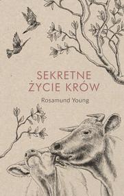 okładka Sekretne życie krów, Ebook | Rosamund  Young