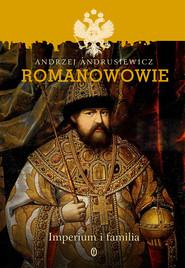 okładka Romanowowie. Imperium i familia, Ebook   Andrzej Andrusiewicz