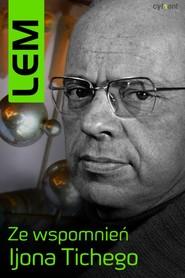 okładka Ze wspomnień Ijona Tichego, Ebook   Stanisław Lem