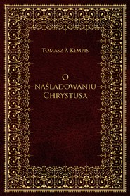 okładka O naśladowaniu Chrystusa, Ebook   Kempis Tomasz