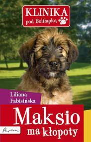 okładka Klinika pod Boliłapką (#1). Maksio ma kłopoty, Ebook   Liliana Fabisińska