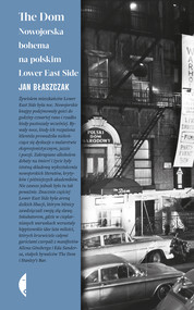 okładka The Dom. Nowojorska bohema na polskim Lower East Side, Ebook   Jan Błaszczak