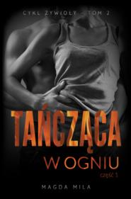okładka Tańcząca w ogniu. , Ebook | Magda Mila