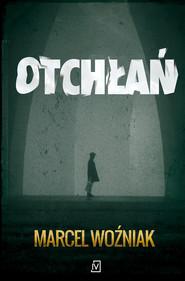 okładka Otchłań, Ebook | Marcel Woźniak