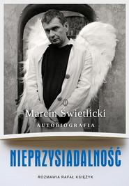 okładka Nieprzysiadalność. Autobiografia, Ebook   Rafał Księżyk, Marcin  Świetlicki