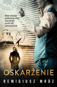 okładka Oskarżenie. , Ebook | Remigiusz Mróz