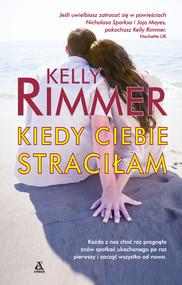 okładka Kiedy ciebie straciłam, Ebook | Kelly Rimmer