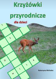 okładka Krzyżówki przyrodnicze dla dzieci, Ebook | Katarzyna Michalec