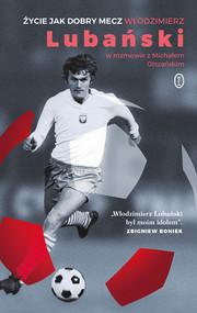 okładka Życie jak dobry mecz, Ebook | Włodzimierz Lubański