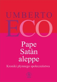 okładka Pape Satan aleppe. Kroniki płynnego społeczeństwa, Ebook | Umberto Eco