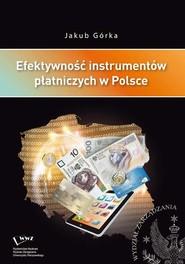 okładka Efektywność instrumentów płatniczych w Polsce, Ebook   Jakub  Górka