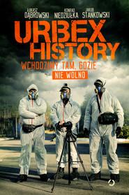 okładka Urbex History, Ebook | Łukasz  Dąbrowski, Konrad  Niedziułka, Jakub  Stankowski