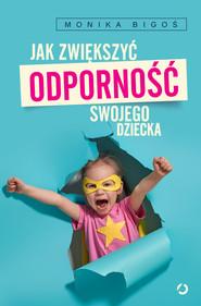 okładka Jak zwiększyć odporność swojego dziecka, Ebook | Monika Bigoś
