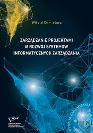 okładka Zarządzanie projektami @ rozwój systemów informatycznych zarządzania, Ebook   Witold  Chmielarz