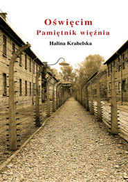 okładka Oświęcim. Pamiętnik więźnia, Ebook | Halina  Krahelska