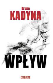 okładka Wpływ, Ebook | Bruno  Kadyna