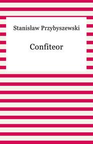 okładka Confiteor, Ebook | Stanisław Przybyszewski