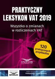 okładka Praktyczny leksykon VAT 2019, Ebook | praca  zbiorowa