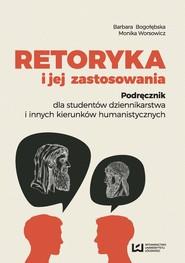okładka Retoryka i jej zastosowania, Ebook | Barbara Bogołębska, Monika Worsowicz