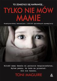 okładka Tylko nie mów mamie, Ebook | Toni Maguire