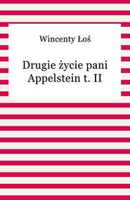 okładka Drugie życie pani Appelstein t. II, Ebook | Wincenty Łoś