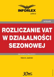 okładka Rozliczanie VAT w działalności sezonowej, Ebook   Marcin Jasiński