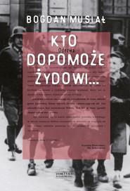 okładka Kto dopomoże Żydowi…, Ebook | Bogdan Musiał