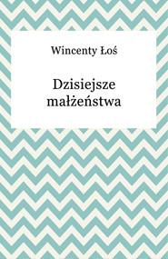 okładka Dzisiejsze małżeństwa, Ebook | Wincenty Łoś