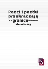 okładka Poeci i poetki przekraczają granice. Sto wierszy, Ebook | Konrad C. Kęder