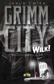 okładka Grimm City. Wilk!, Ebook | Jakub Ćwiek