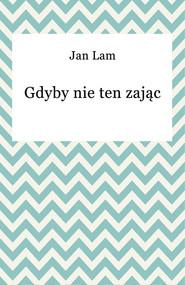 okładka Gdyby nie ten zając, Ebook   Jan Lam
