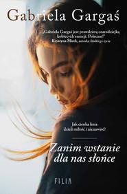 okładka Zanim wstanie dla nas słońce, Ebook | Gabriela Gargaś