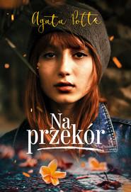 okładka Na przekór, Ebook   Agata Polte